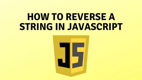 Top 10 Ways to Reverse a String in JavaScript